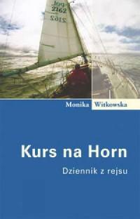 Kurs na Horn. Dziennik z rejsu - okładka książki
