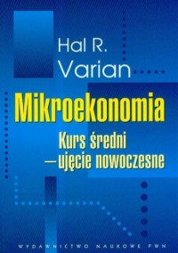 Mikroekonomia. Kurs średni-ujęcie nowoczesne - okładka książki