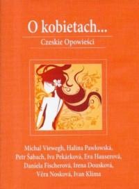 O kobietach... Czeskie opowieści - okładka książki