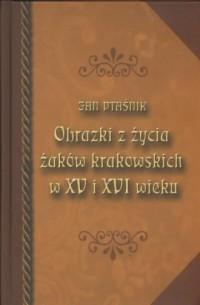 Obrazki z życia żaków krakowskich w XV I XVI wieku - okładka książki
