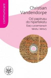 Od papirusu do hipertekstu. Esej o przemianach tekstu i lektury - okładka książki