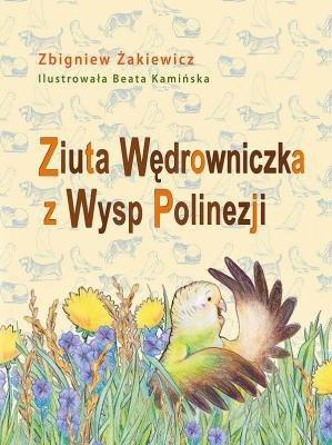 ksi��ka -  Ziuta W�drowniczka z Wysp Polinezji - Zbigniew �akiewicz