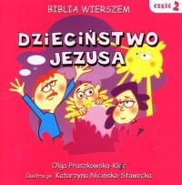Biblia wierszem cz. 2. Dzieciństwo Jezusa - okładka książki