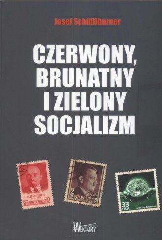 Czerwony, brunatny i zielony socjalizm - okładka książki