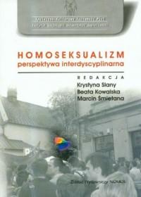 Homoseksualizm - perspektywa interdyscyplinarna - okładka książki