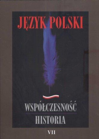 Język polski. Współczesność. Historia - okładka książki