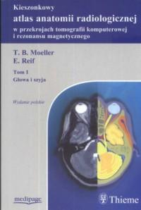 Kieszonkowy atlas anatomii radiologicznej w przekrojach tomografii komputerowej i rezonansu magnetycznego. Tom 1 - okładka książki