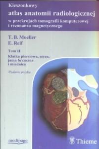 Kieszonkowy atlas anatomii radiologicznej w przekrojach tomografii komputerowej i rezonansu magnetycznego. Tom 2 - okładka książki