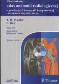 Kieszonkowy atlas anatomii radiologicznej w przekrojach tomografii komputerowej i rezonansu magnetycznego. Tom 3 - okładka książki