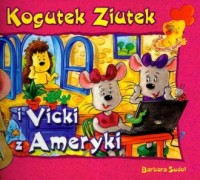 Kogutek Ziutek i Vicky z Ameryki - okładka książki