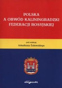 Polska a Obwód Kaliningradzki Federacji - okładka książki