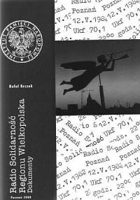 Radio Solidarność Regionu Wielkopolska. Dokumenty (+ CD) - okładka książki