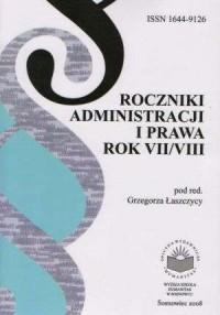Roczniki Administracji i Prawa. Teoria i praktyka. Rok VIIVIII - okładka książki
