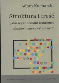 Struktura i treść jako wyznaczniki komizmu tekstów humorystycznych - okładka książki