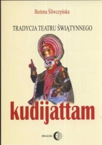 Tradycja teatru świątynnego Kudijattan - okładka książki
