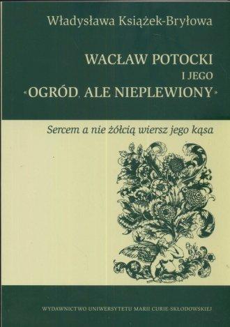Wacław Potocki i jego ogród ale - okładka książki