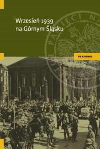 Wrzesień 1939 na Górnym Śląsku - okładka książki