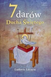 7 darów ducha - Ludovic Lecuru - okładka książki
