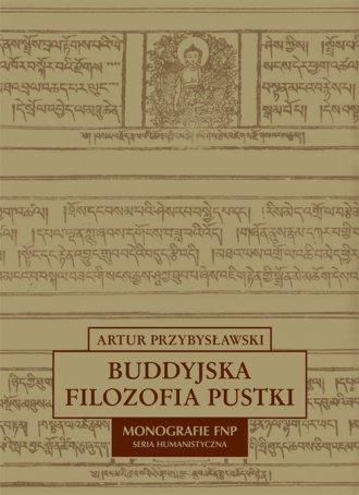 Buddyjska filozofia pustki. Monografie - okładka książki