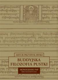 Buddyjska filozofia pustki. Monografie FNP. Seria humanistyczna - okładka książki