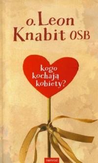 Kogo kochają kobiety? - okładka książki