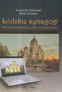 Łódzkie synagogi. Wirtualne dziedzictwo zaginionej dzielnicy - okładka książki