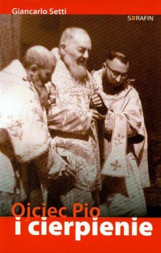 Ojciec Pio i cierpienie - okładka książki
