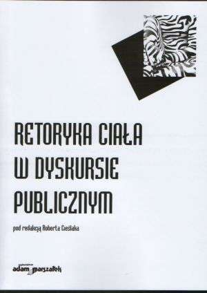Retoryka ciała w dyskursie publicznym - okładka książki