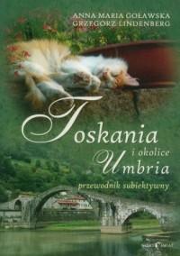 Toskania, Umbria i okolice. Przewodnik subiektywny - okładka książki