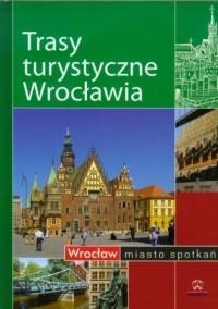 Trasy turystyczne Wrocławia - okładka książki