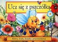 Ucz się z pszczółką. Kolory, liczby, kształty i przeciwieństwa - okładka książki