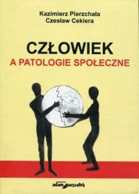 Człowiek a patologie społeczne - okładka książki