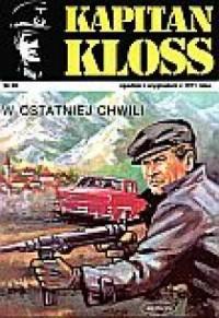 Kapitan Kloss nr 20. W ostatniej chwili - okładka książki