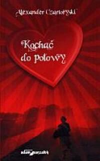 Kochać do połowy - okładka książki