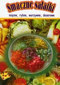 Smaczne sałatki mięsne, rybne, warzywne, deserowe - okładka książki
