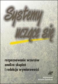 Systemy uczące się. Rozpoznawanie wzorców analiza skupień i redukcja wymiarowości - okładka książki