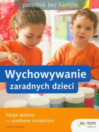 Wychowywanie zaradnych dzieci. - okładka książki