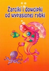 Żarciki i dowcipki od wypasionej rybki - okładka książki