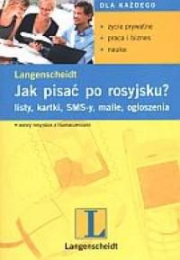 Jak pisać po rosyjsku? Listy, kartki, SMS-y, maile, ogłoszenia - okładka podręcznika