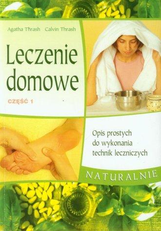 Leczenie domowe cz. 1 - okładka książki