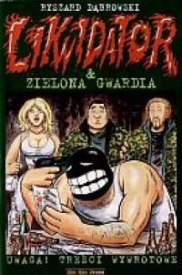 Likwidator & Zielona Gwardia - okładka książki