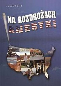 Na rozdrożach Ameryki - okładka książki