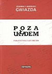 Poza układem. Publicystyka lat 1988-2006 - okładka książki