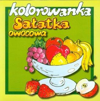 Sałatka owocowa. Kolorowanka - okładka książki