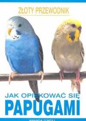 Jak opiekować się papugami - okładka książki