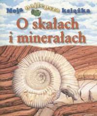 O skałach i minerałach - okładka książki