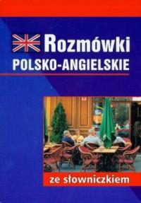 Rozmówki polsko-angielskie ze słowniczkiem polsko-angielskim - okładka książki