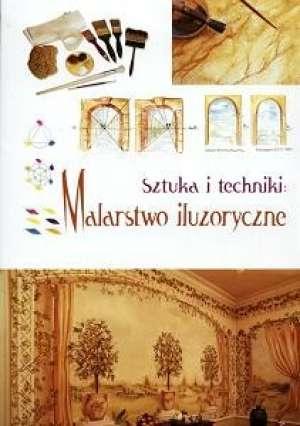 Sztuka i techniki. Malarstwo iluzoryczne - okładka książki