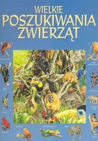 Wielkie poszukiwania zwierząt - okładka książki