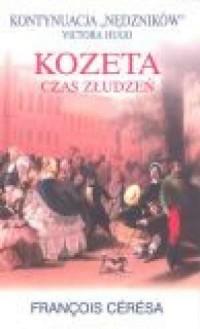 Kozeta / Czas złudzeń / Ucieczka Mariusza. KOMPLET 3 KSIĄŻEK - okładka książki